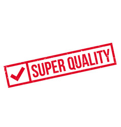 Super quality rubber stamp vector