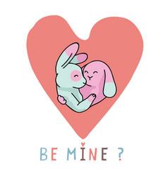 cute bunny hug heart with be mine text vector image