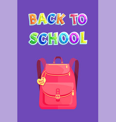 Girlish backpack with heart back to school poster vector