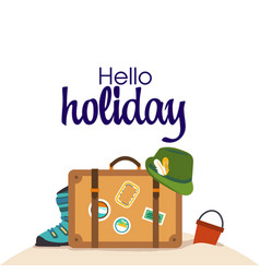 hello holiday baggage hat beach background vector image