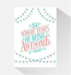 84 years birthday and anniversary celebration typo vector image