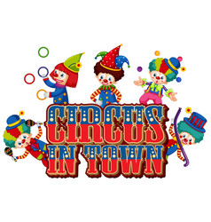 font design for word circus in town with many vector image