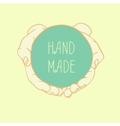 Label HAND MADE with cupped hands vector