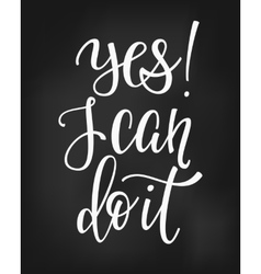 Yes I can do it quote typography vector image