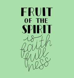 hand lettering with biblical background the fruit vector image