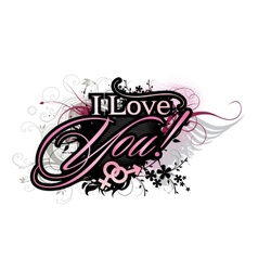 I love you grunge inscription vector image