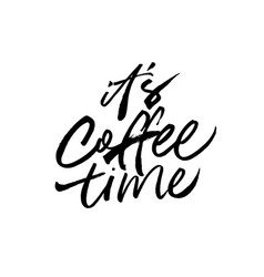 it is coffee time ink brush lettering vector image