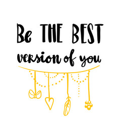 be the best version of you vector image