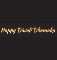 happy diwali dhamaka text banner vector image