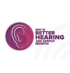May is better hearing and speech month holiday vector