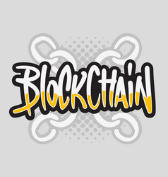 blockchain block chain hand drawn brush lettering vector image