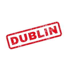 Dublin Text Rubber Stamp vector