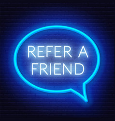Refer a friend neon sign in a speech bubble frame vector