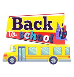 back to school bus for kids pupil transportation vector image