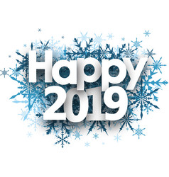 happy 2019 winter background with blue snowflakes vector image