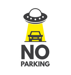 No parking or stopping sign ufo spaceship with vector