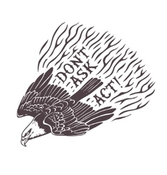 Dont ask act hand drawn stylized eagle print vector