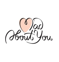 mad about you text vector image