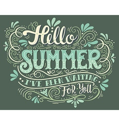 Hello summer i have been wating for you hand drawn vector