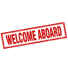 Welcome aboard red square grunge stamp on white vector