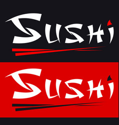 sushi calligraphy inscription and chopsticks logo vector image vector image