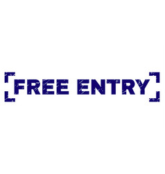 Grunge textured free entry stamp seal between vector
