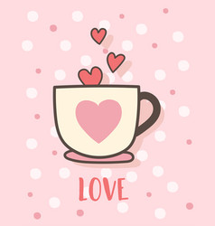 happy valentines day with coffee cup love vector image