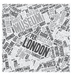 One Day London Travel Museum Guide text background vector image vector image