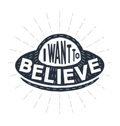 i want to believe - calligraphy lettering quote vector image