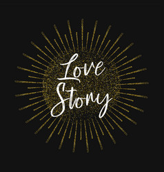 love story gold glitter background vector image