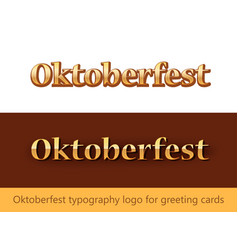 Oktoberfest typography logo for greating cards vector