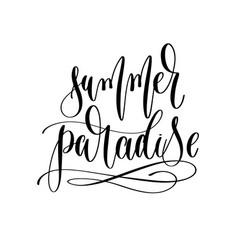 summer paradise - hand lettering inscription text vector image