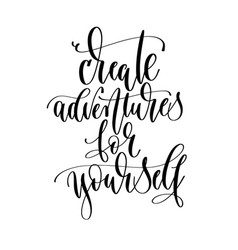 create adventures for yourself - hand lettering vector image
