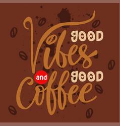 Good vibes and good coffee vector