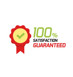 Satisfaction guarantee 100 percent label or vector