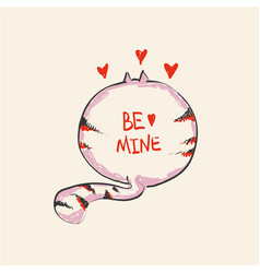 funny cute round cat with word be mine on belly vector image