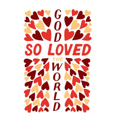Golden bible verse john 3 16 god so loved the vector