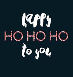 happy ho ho ho to you - creative poster vector image
