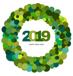 ring of green circles happy new year 2019 inside vector image