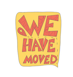We have moved quote isolated vector