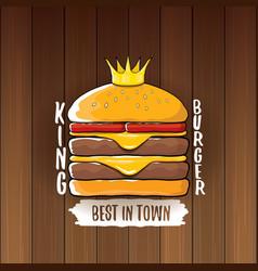 cartoon royal king burger with cheese and vector image