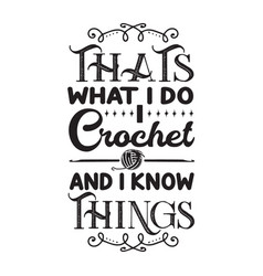 Crochet quote and saying that s what i do i vector