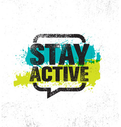 Stay active inspiring creative motivation healthy vector