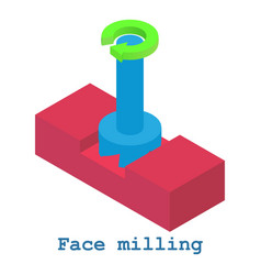 Face milling metalwork icon isometric 3d style vector