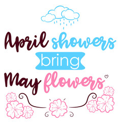 April showers bring may flowers vector