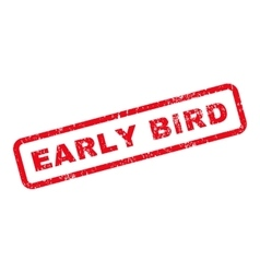 Early bird text rubber stamp vector