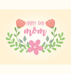 happy mothers day flowers inscription foliage vector image