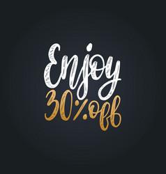 Handwritten phrase enjoy 30 percents off vector
