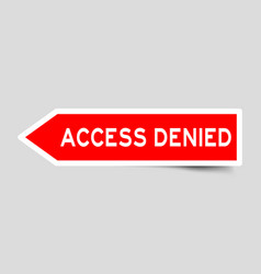 Red color arrow sticker with word access denied vector