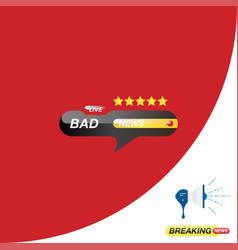 bad news icon for journalism of news tv channels vector image